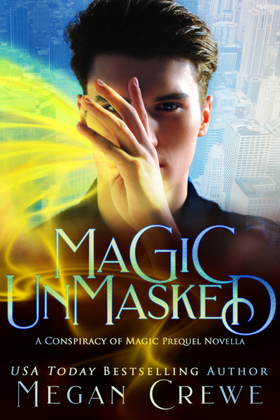 Magic Unmasked by Megan Crewe
