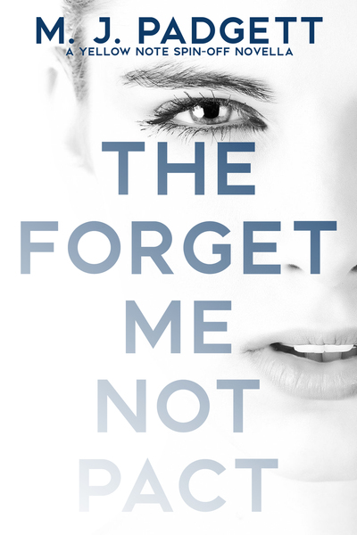 The Forget Me Not Pact by M. J. Padgett