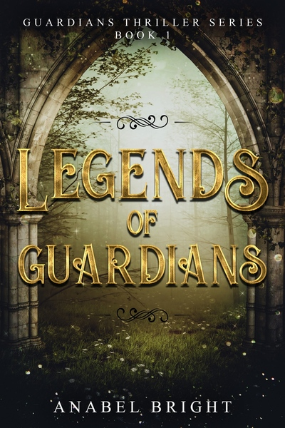 Legends of Guardians by Anabel Bright