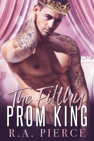 The Filthy Prom King by R.A. Pierce