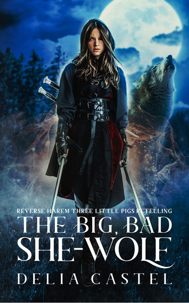The Big Bad She-Wolf by Cordelia Castel