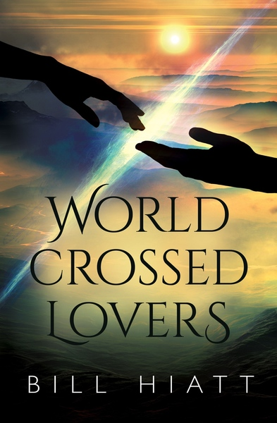 World-Crossed Lovers by Bill Hiatt