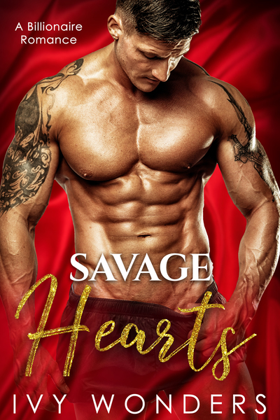 Savage Hearts: A Contemporary Romance by Ivy Wonders