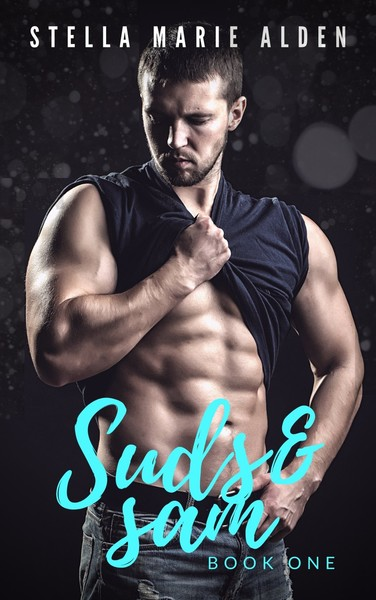 Suds and Sam, Book One by Stella Marie Alden