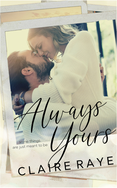 Always Yours by Claire Raye