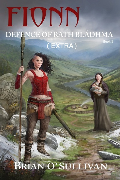 Fionn: Defence of Rath Bladhma (Extra) by Brian O'Sullivan