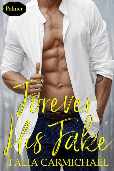 Forever His Fake by Talia Carmichael