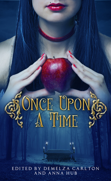 Once Upon A Time: A Collection of Folktales, Fairytales and Legends by Demelza Carlton