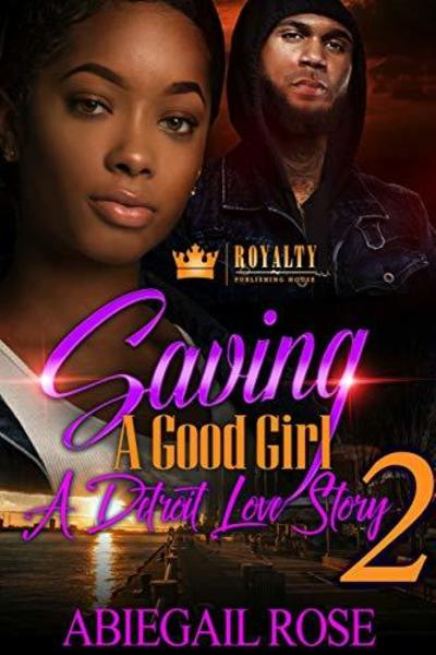 Saving A Good Girl Part 2 by Abiegail Rose