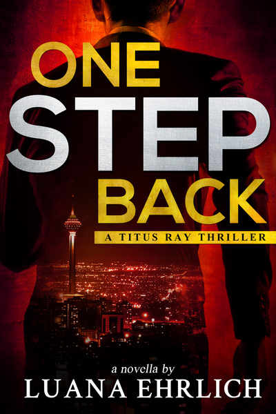 One Step Back: A Titus Ray Thriller by Luana Ehrlich