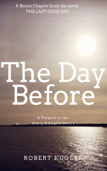 The Day Before by Robert Kugler