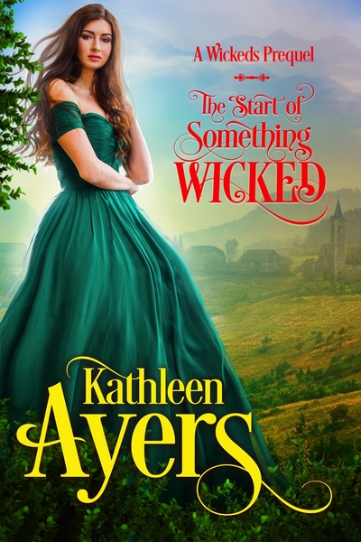 The Start of Something Wicked by Kathleen Ayers