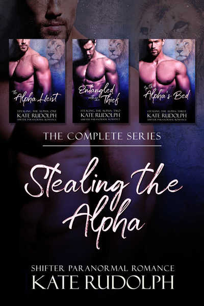 Stealing the Alpha: The Complete Series by Kate Rudolph