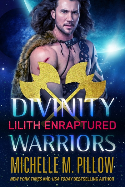 Lilith Enraptured (Divinity Warriors) by Michelle M. Pillow