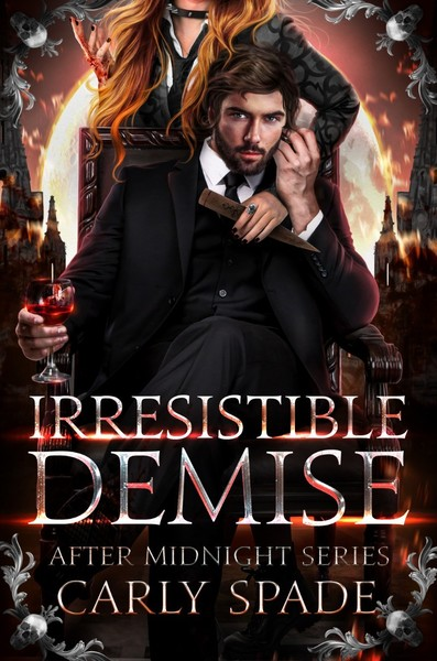 Irresistible Demise by Carly Spade