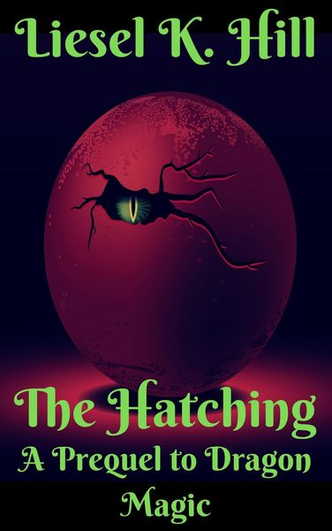 The Hatching by Liesel K. Hill