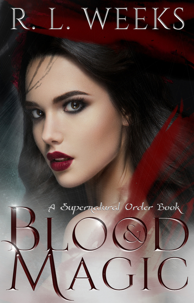 Blood & Magic by R. L. Weeks