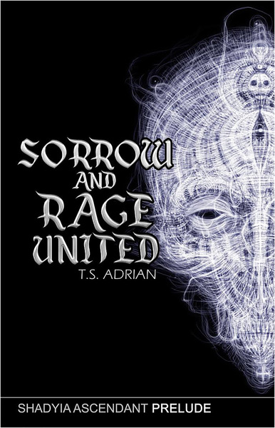 Sorrow and Rage United by T.S. Adrian