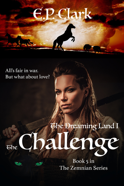 The Dreaming Land I: The Challenge by E.P. Clark