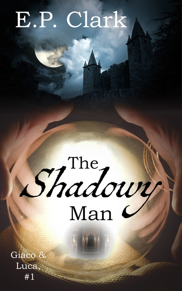 The Shadowy Man by E.P. Clark