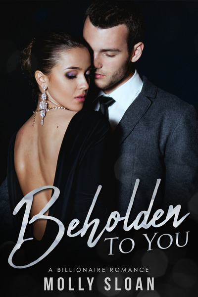 Beholden to You by Molly Sloan