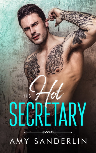 HIS HOT SECRETARY by Amy Sanderlin
