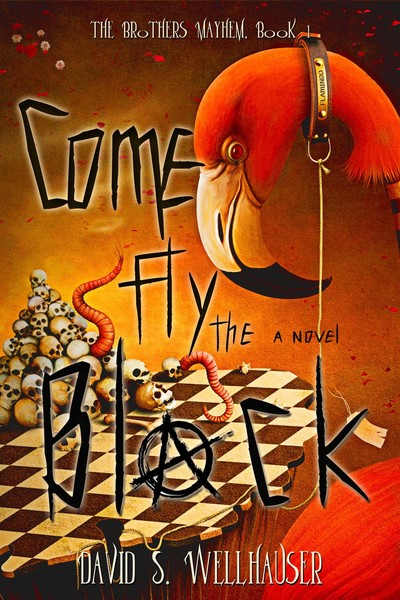 Come Fly the Black by David S. Wellhauser
