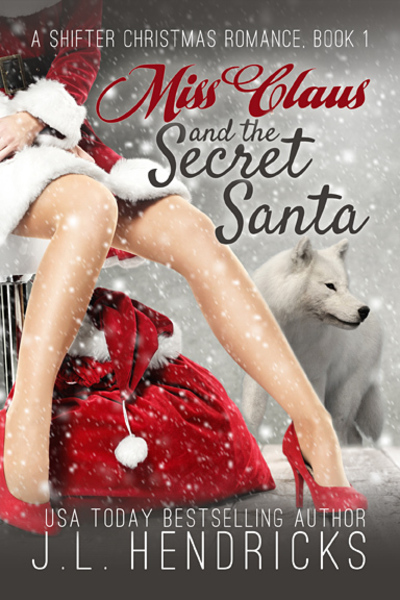 Miss Claus and the Secret Santa by J.L. Hendricks