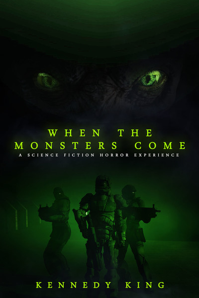 When The Monsters Come by Kennedy K King