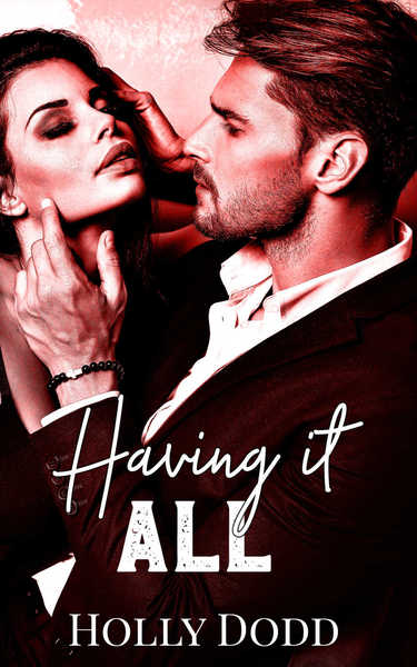 Having it All by Holly Dodd