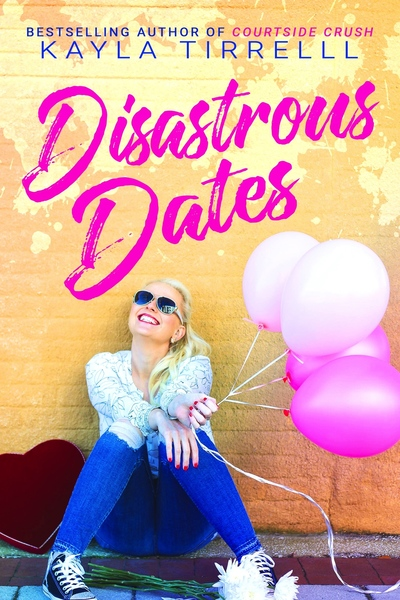 Disastrous Dates (SAMPLE) by Kayla Tirrell