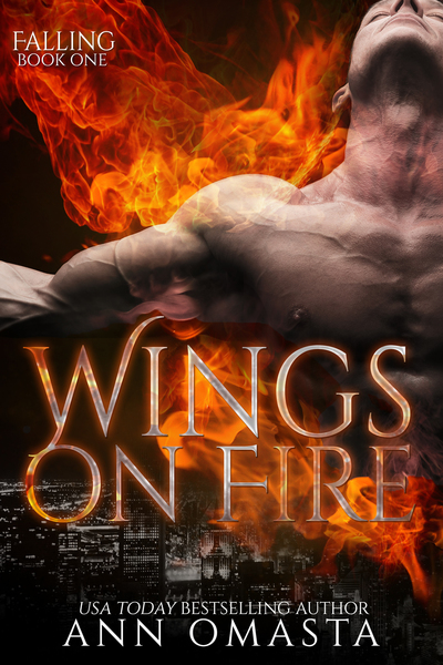 Wings on Fire ~ Falling by Ann Omasta, USA Today Bestselling Author