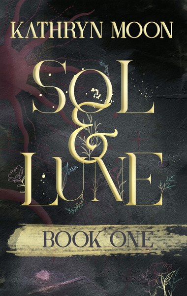 Sol & Lune: Book One by Kathryn Moon