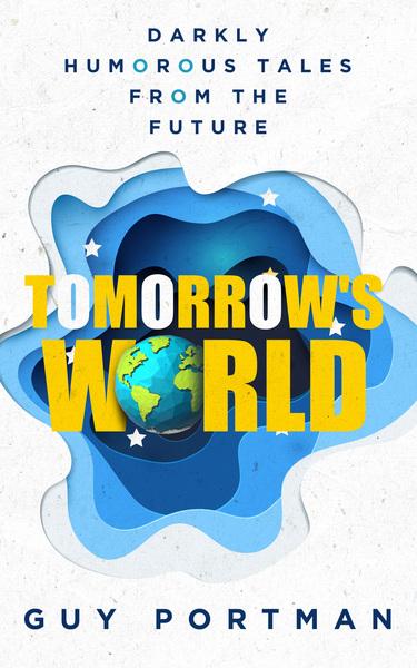 Tomorrow's World by Guy Portman