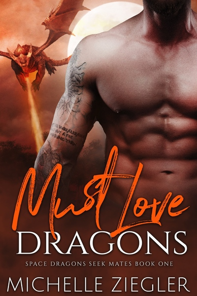 Must Love Dragons by Michelle Ziegler