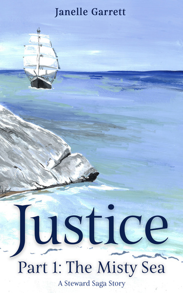 Justice Part 1: The Misty Sea by Janelle Garrett