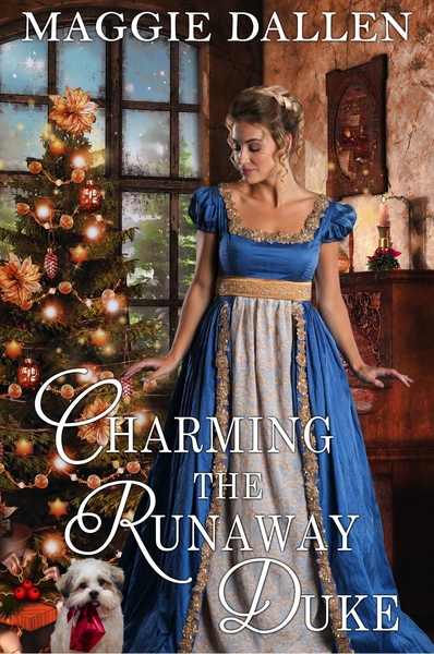 Charming the Runaway Duke: A Sweet Regency Romance by Maggie Dallen