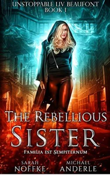 The Rebellious Sister by Michael Anderle