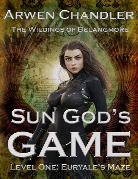 Sun God's Game: Level One: Euryale's Maze by Arwen Chandler