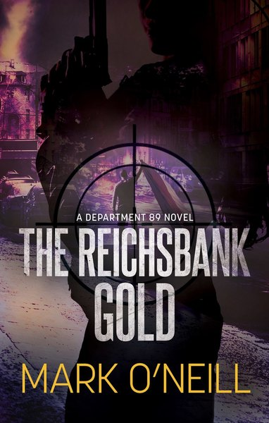 The Reichsbank Gold by Mark O'Neill