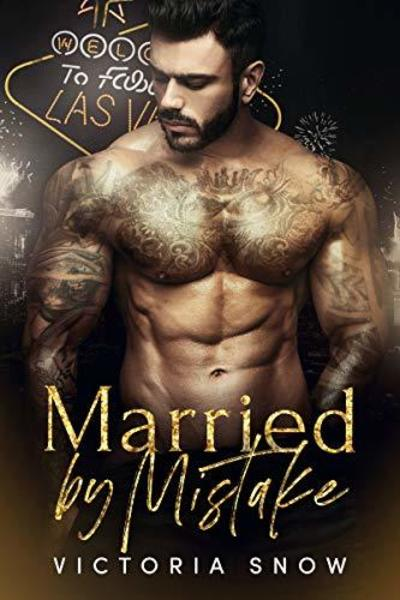 Married by Mistake (Beautiful Mistakes Book 1) by Victoria Snow