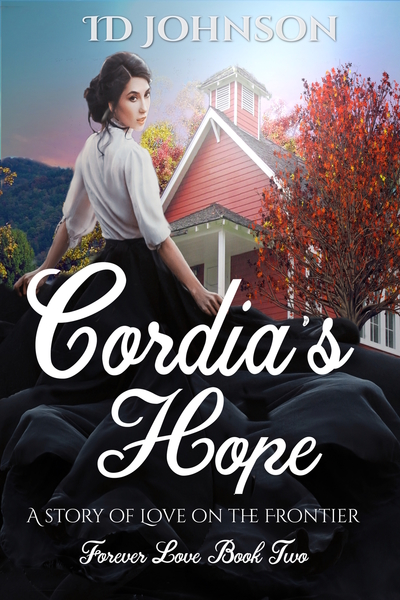Cordia's Hope: A Story of Love on the Frontier by ID Johnson