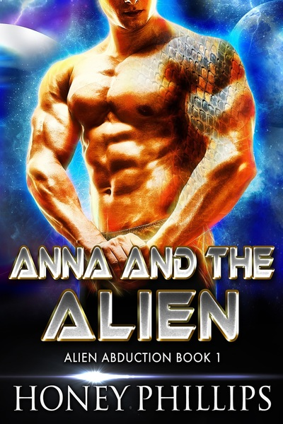 Anna and the Alien by Honey Phillips