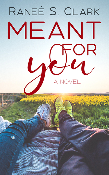 Meant for You by Raneé S. Clark