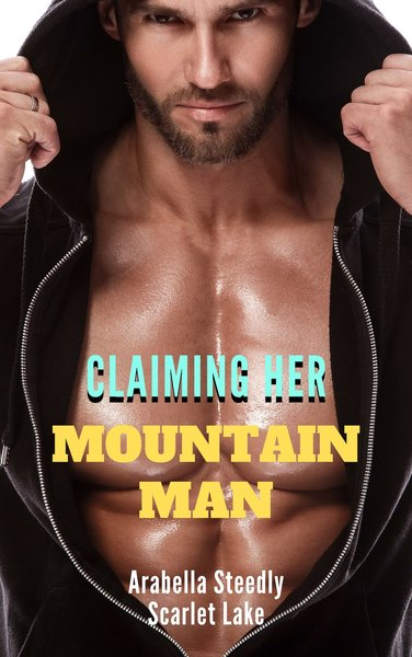 Claiming Her Mountain Man by Scarlet Lake