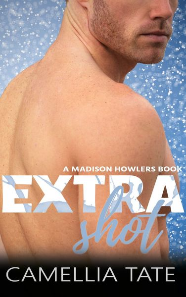 Extra Shot by Camellia Tate