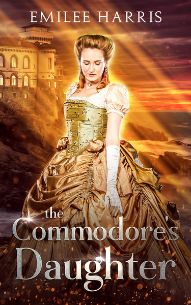 The Commodore's Daughter by Emilee Harris