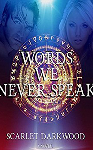 Words We Never Speak by Scarlet Darkwood - BooksGoSocial Romance