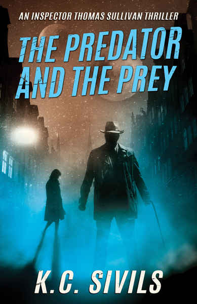 The Predator and The Prey by K.C. Sivils