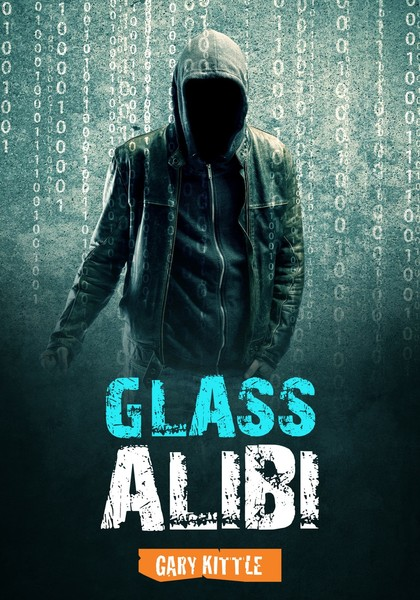 GLASS ALIBI by GARY KITTLE
